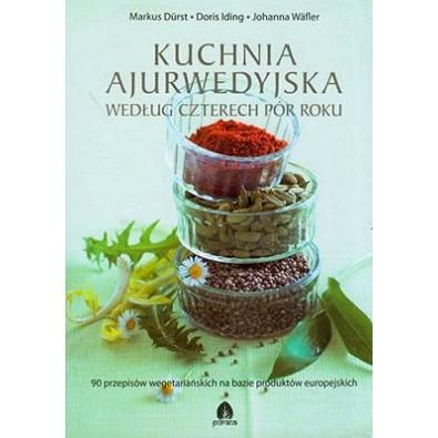 Kuchnia ajurwedyjska według czterech pór roku (książka)