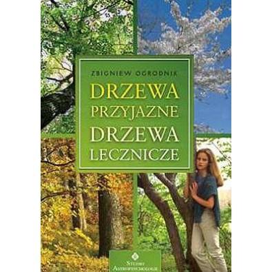 Drzewa przyjazne, drzewa lecznicze (książka)