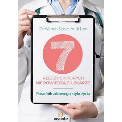 7 rzeczy, o których nie powiedzą ci lekarze (ksiażka)