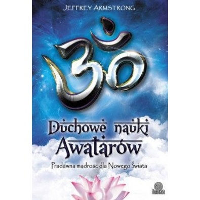 Duchowe nauki Awatarów. Pradawna mądrość dla Nowego Świata (książka)