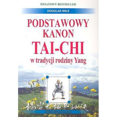 Podstawowy kanon Tai-Chi w tradycji rodziny Yang (książka)