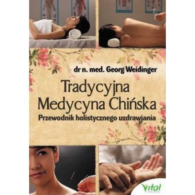 Tradycyjna Medycyna Chińska. Przewodnik holistycznego uzdrawiania (książka)