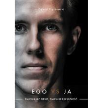 Ego vs Ja. Zmieniając siebie, zmienisz przyszłość (książka)