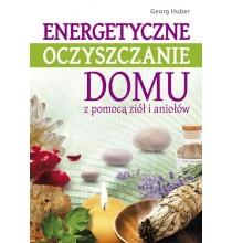 Energetyczne oczyszczanie domu z pomocą ziół i aniołów (ksiażka)