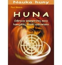 Huna. Odkrycie wewnętrznej mocy hawajskiej sztuki uzdrawiania (książka)