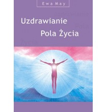 Uzdrawianie Pola Życia (książka + płyta CD)