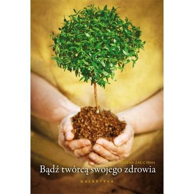 Bądź twórcą swojego zdrowia (książka)