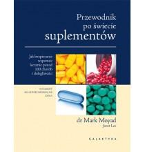 Przewodnik po świecie suplementów. Jak bezpiecznie wspomóc leczenie ponad 100 chorób i dolegliwości (książka)