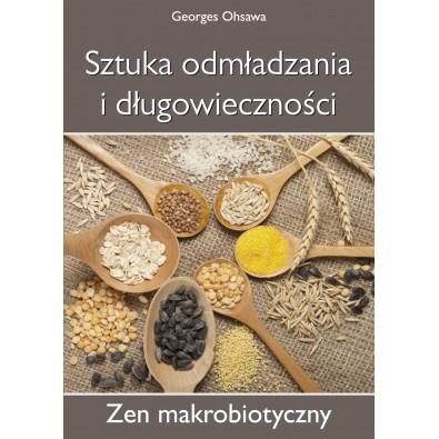 Sztuka odmładzania i długowieczności. Zen makrobiotyczny (książka)