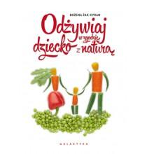 Odżywiaj dziecko w zgodzie z naturą - NOWE WYDANIE (książka)