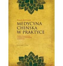 Medycyna Chińska w Praktyce. Teoria, diagnostyka i terapia w rozumieniu zachodnim (książka)