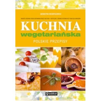 Kuchnia wegetariańska. Polskie przepisy (książka)