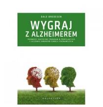 Wygraj z Alzheimerem. Pierwszy skuteczny program w profilaktyce i leczeniu zaburzeń funkcji poznawczych (książka)