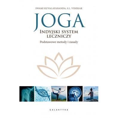JOGA. Indyjski System Leczniczy. Podstawowe Zasady i Metody (książka)
