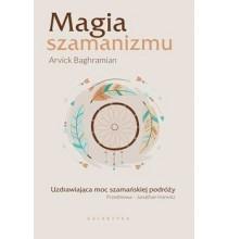 Magia szamanizmu. Uzdrawiająca moc szamańskiej podróży (książka)