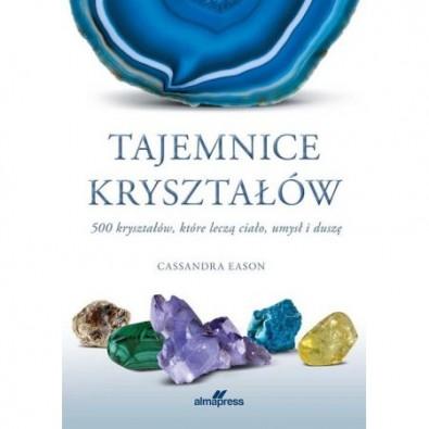 Tajemnice kryształów. 500 kryształów, które leczą ciało, umysł i duszę (książka)