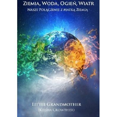 Ziemia, woda, ogień, wiatr. Nasze połączenie z matką Ziemią (książka)