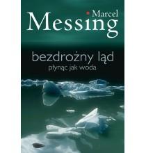 Bezdrożny Ląd. Płynąc jak woda. M. Messing (książka)