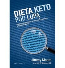 DIETA KETO POD LUPĄ. Niskowęglowodanowa i wysokotłuszczowa dieta w teorii i praktyce (książka)