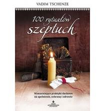 100 rytuałów szeptuch. Wzmacniające praktyki duchowe na spełnienie, ochronę i zdrowie (książka)