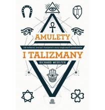 Amulety i talizmany. Jak wybierać, tworzyć i korzystać z mocy magicznych przedmiotów (książka)