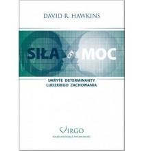 Sila czy moc. Ukryte determinanty ludzkiego zachowania - David R Hawkins (książka)