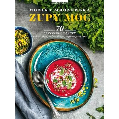 Zupy moc. 70 przepisów na zupy (książka)