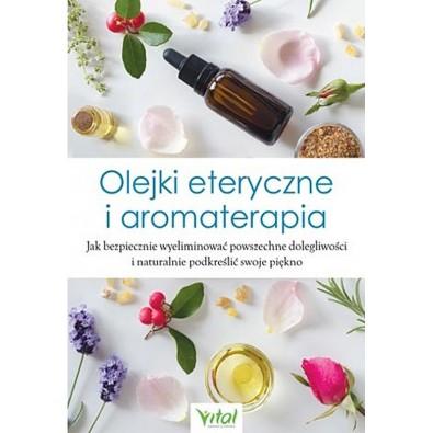 Olejki eteryczne i aromaterapia (książka)