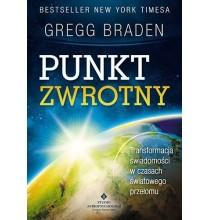 Punkt zwrotny. Transformacja świadomości w czasach światowego przełomu - Gregg Braden (książka)