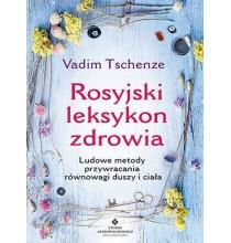 Rosyjski leksykon zdrowia. Ludowe metody przywracania równowagi duszy i ciała (książka)