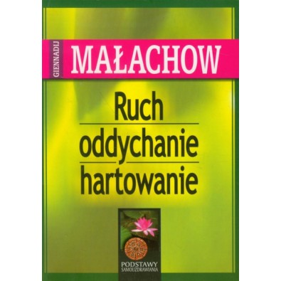 Ruch, Oddychanie, Hartowanie - Małachow (książka)