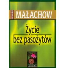 Życie bez pasożytów - Małachow (książka)