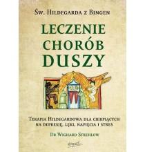 Święta Hildegarda z Bingen. Leczenie chorób duszy (książka)