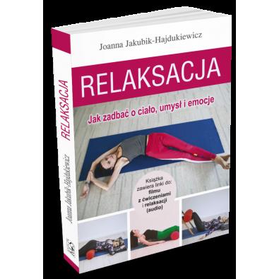 RELAKSACJA. Jak zadbać o ciało, umysł i emocje (książka)