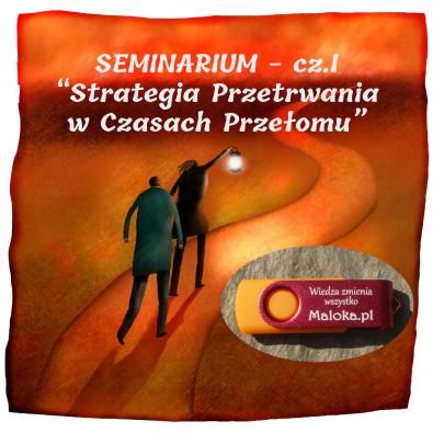 """SEMINARIUM """"Strategia Przetrwania w Czasach Przełomu"""" - Część I, PODSTAWOWE INFORMACJE (PENDRIVE 32GB)"""