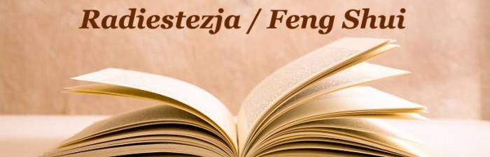 RADIESTEZJA / FENG SHUI